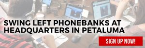 Swing Left Phonebanks in Petaluma