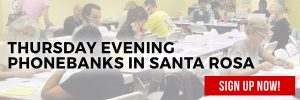 Thursday Phonebanks in SantaRosa